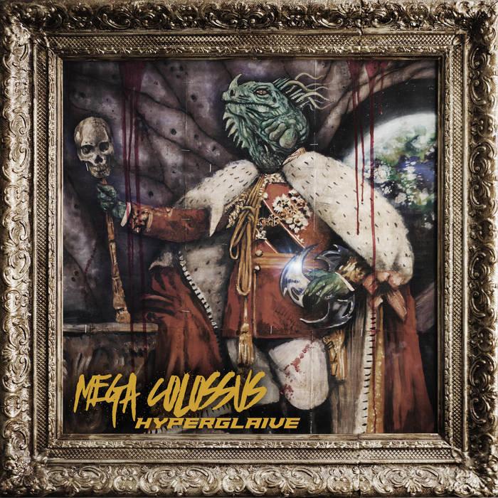 MEGA COLOSSUS – Hyperglaive