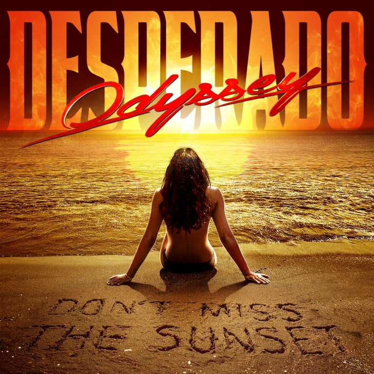 ODYSSEY DESPERADO – Don't Miss The Sunset