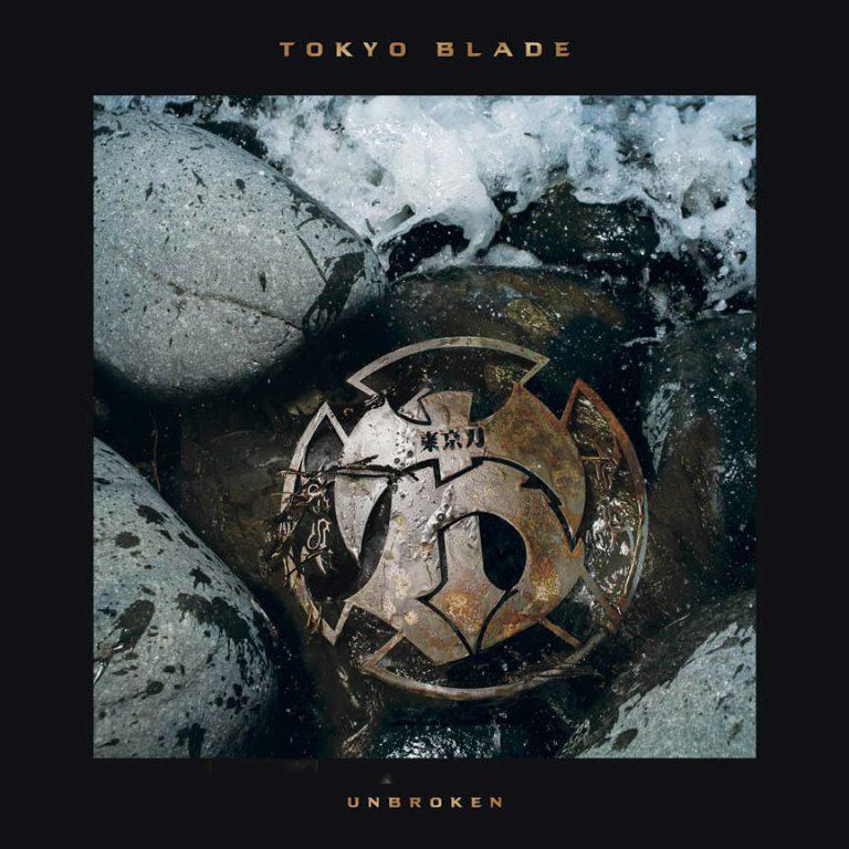 TOKYO BLADE – Unbroken