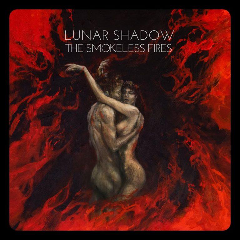 LUNAR SHADOW – The Smokeless Fires