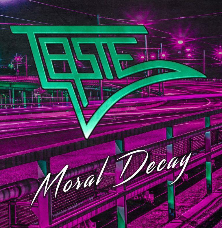 TASTE – Moral Decay