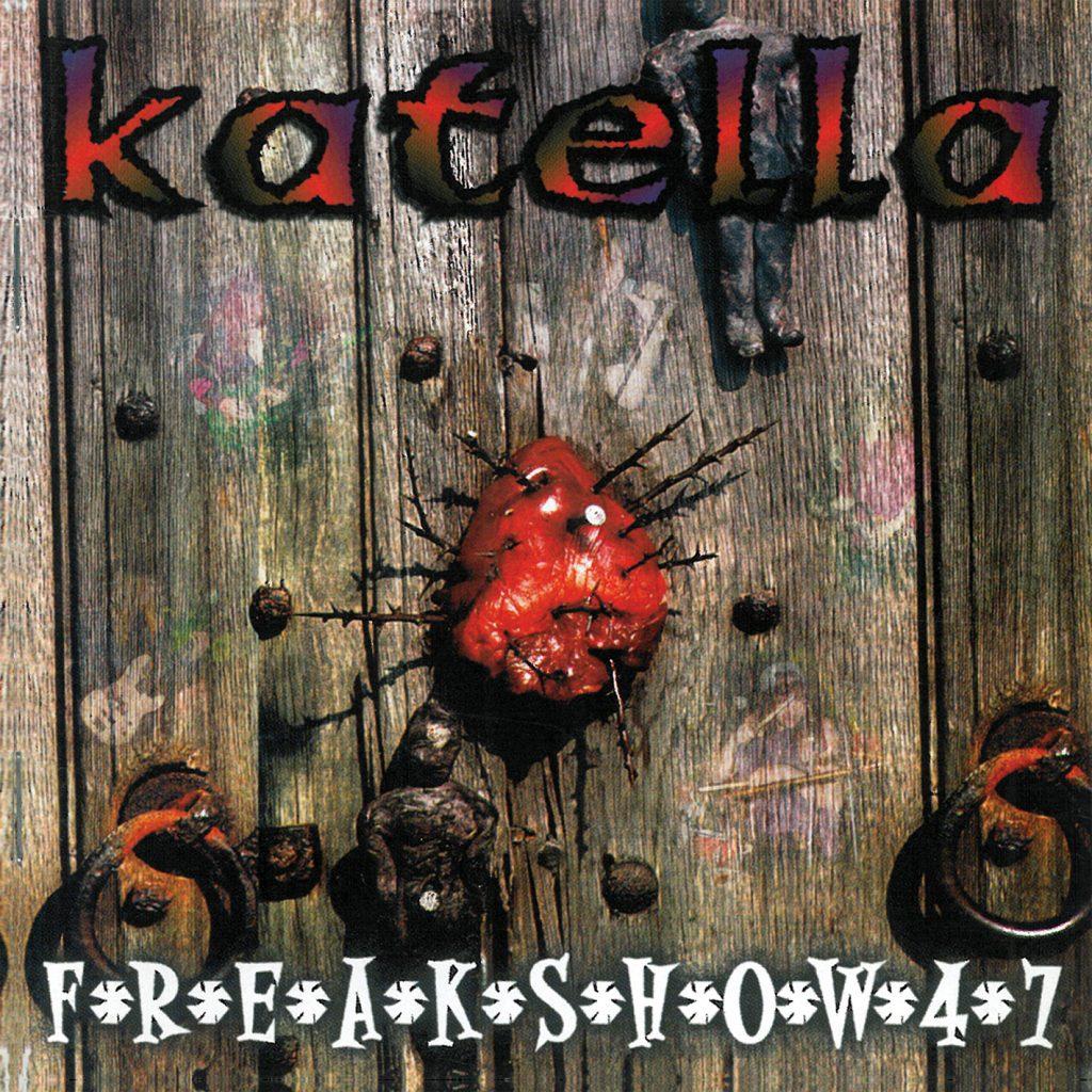 Katella - Freakshow 47
