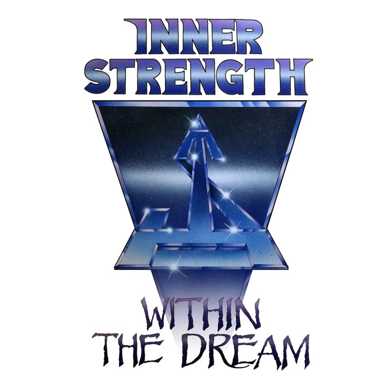 INNER STRENGTH – Within the Dream